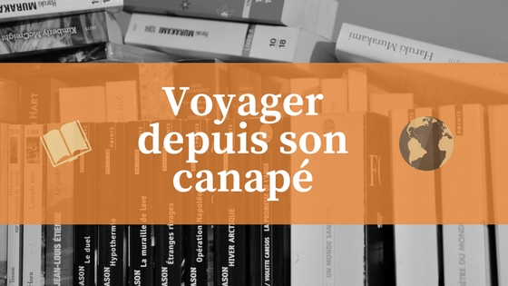 Voyager depuis son canape – 4 livres, 4 pays, 4 blogueuses !